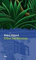 Petra Hůlová: Cirkus Les Mémoires