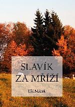 Jiří Miček - Slavík za mříží