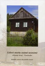 Lidové stavby známé neznámé (Zlínský kraj – Vsetínsko)