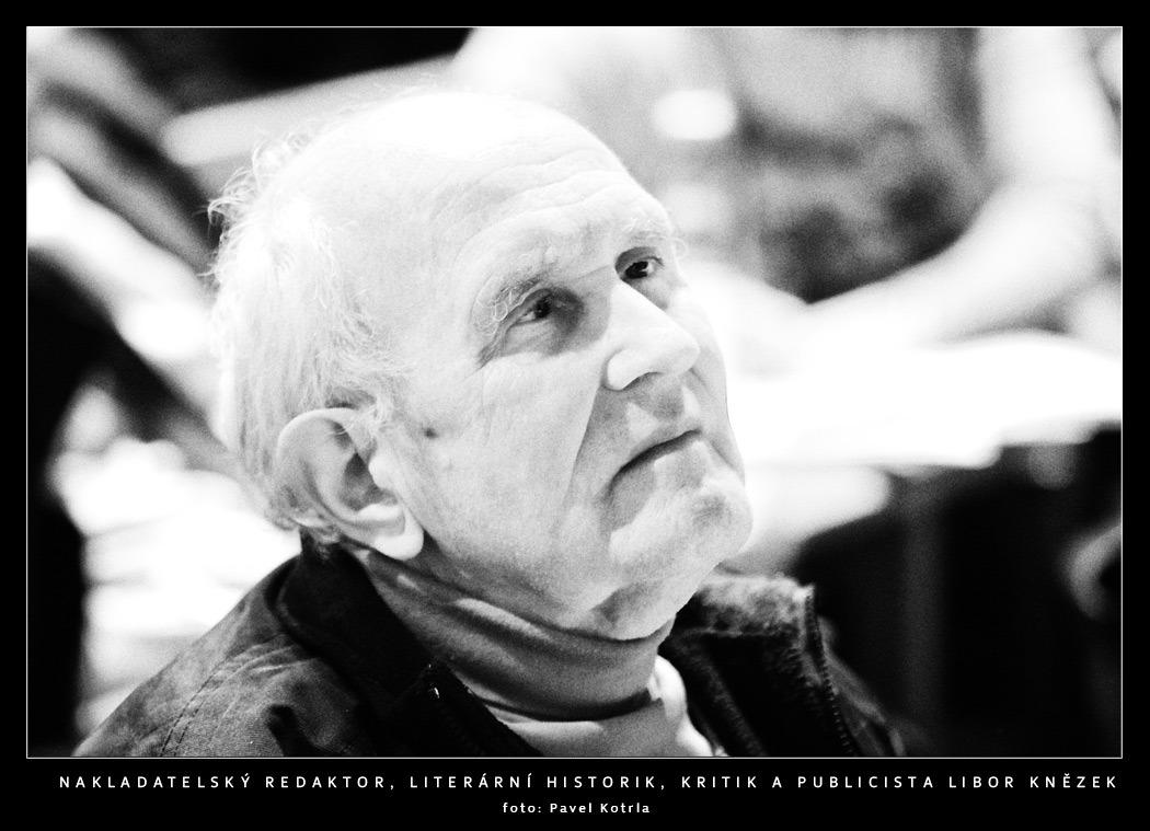 Nakladatelský redaktor, literární historik, kritik a publicista Libor Knězek