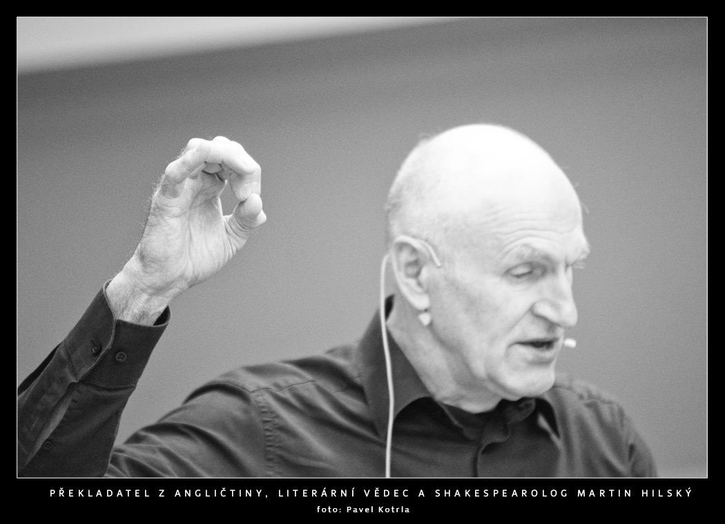 Překladatel z angličtiny, literární vědec a shakespearolog Martin Hilský