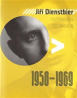 Jiří Dienstbier – rozhlasový zpravodaj