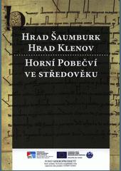 Jiří Šmeral (ed.): Hrad Šaumburk, hrad Klenov a osídlování horního Pobečví ve středověku