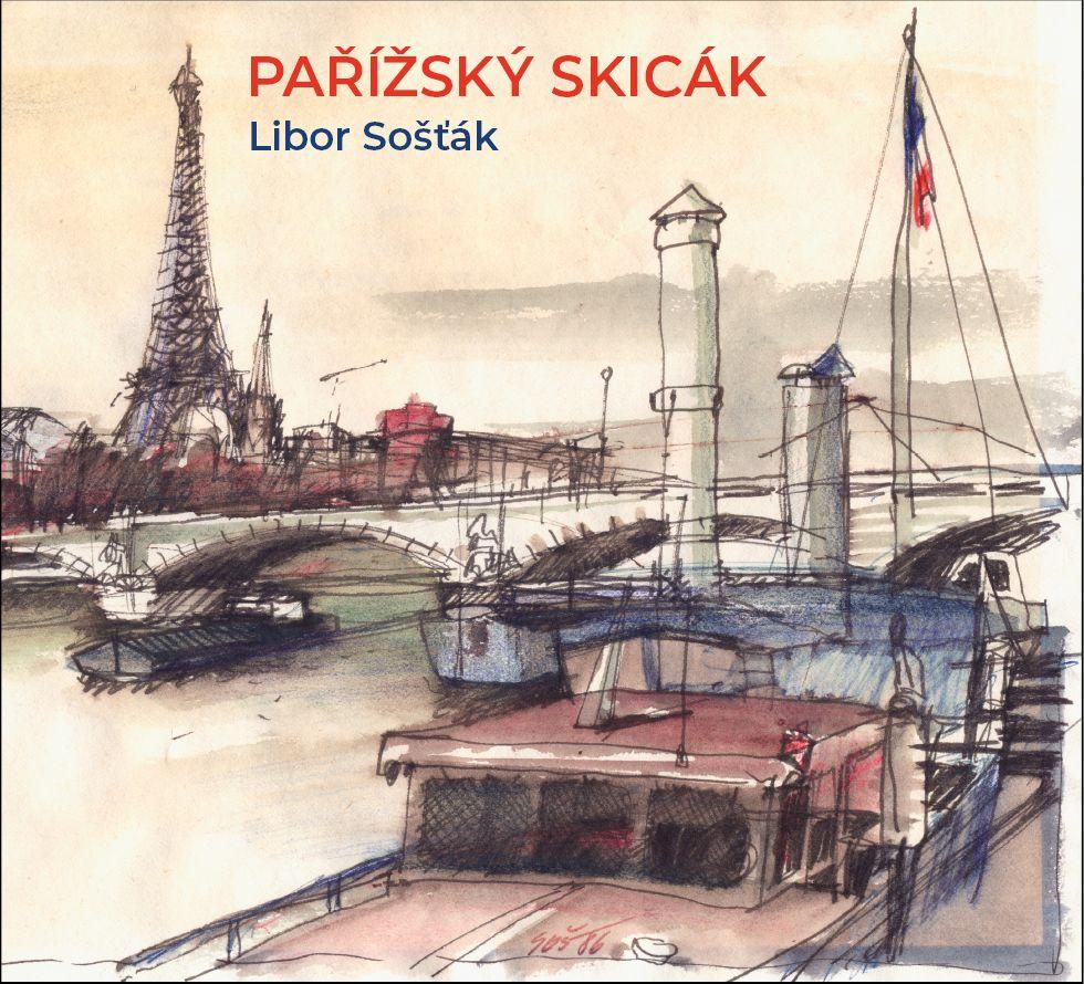 Libor Sošťák - Pařížský skicák (ISBN 978-80-905649-5-4)