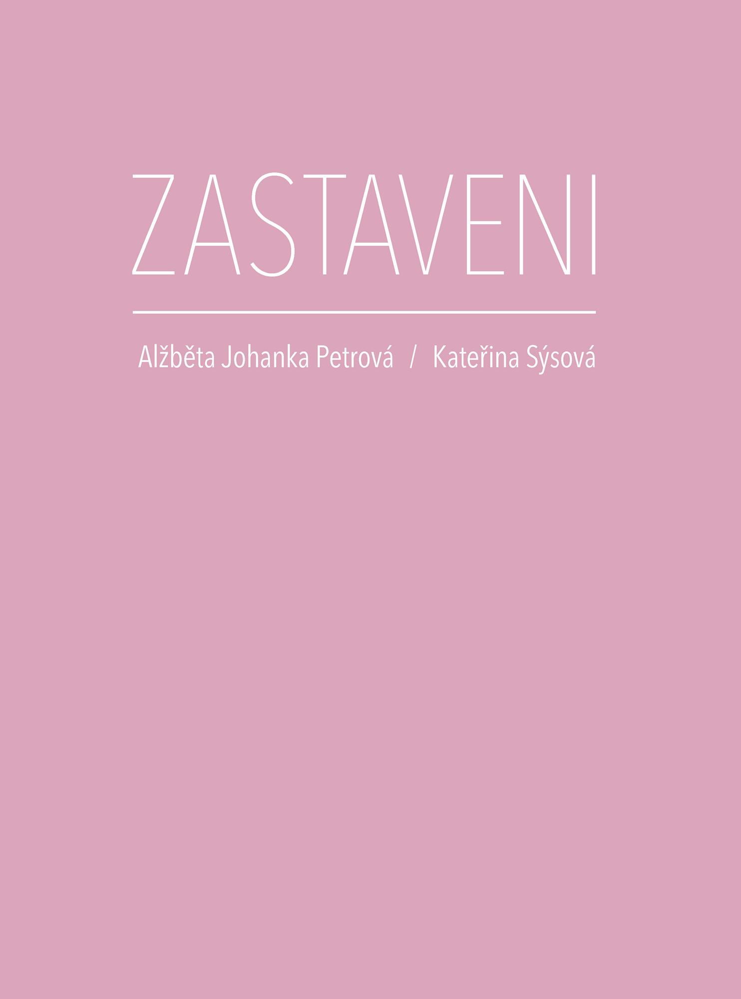 Alžběta Johanka Petrová/Kateřina Sýsová: Zastaveni