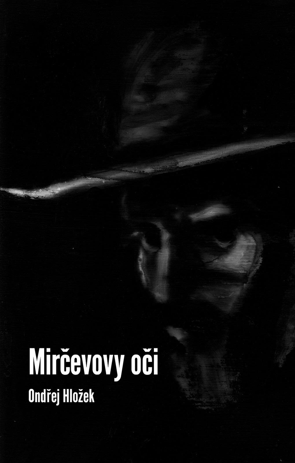 Ondřej Hložek: Mirčevovy oči (2021)